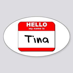 Hello my name is Tina Oval Sticker